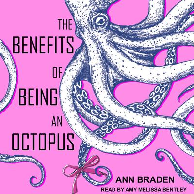 The Benefits of Being an Octopus Audiobook, by Ann Braden
