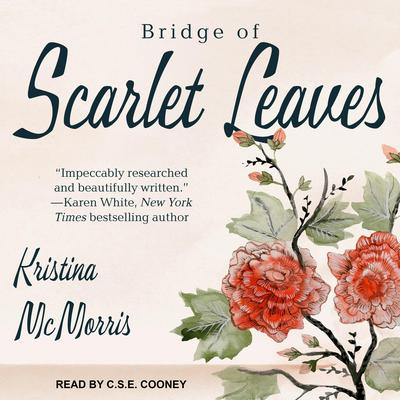 Bridge of Scarlet Leaves Audiobook, by Kristina McMorris