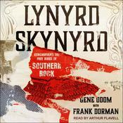 Lynyrd Skynyrd: Remembering the Free Birds of Southern Rock Audiobook, by Gene Odom