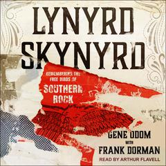 Lynyrd Skynyrd: Remembering the Free Birds of Southern Rock Audiobook, by Gene Odom