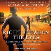 Right between the Eyes Audiobook, by William W. Johnstone, J. A. Johnstone