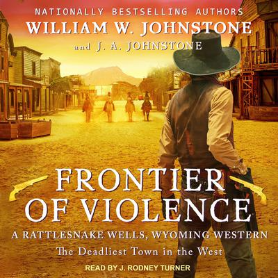 Frontier of Violence Audiobook, by William W. Johnstone