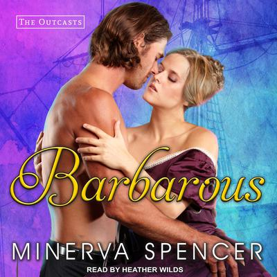 Barbarous Audiobook, by Minerva Spencer