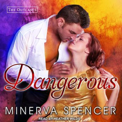 Dangerous Audiobook, by Minerva Spencer