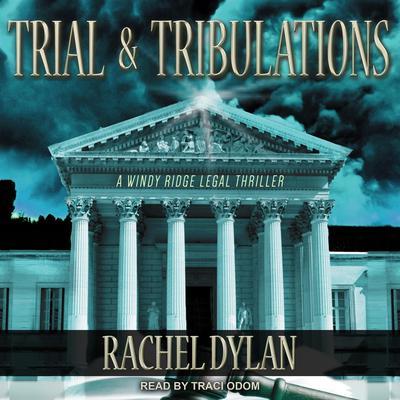 Trial & Tribulations Audiobook, by Rachel Dylan
