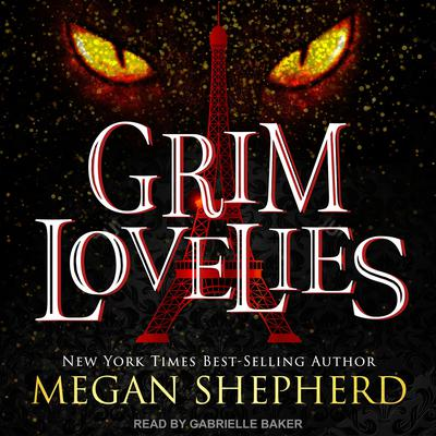 Grim Lovelies Audiobook, by Megan Shepherd