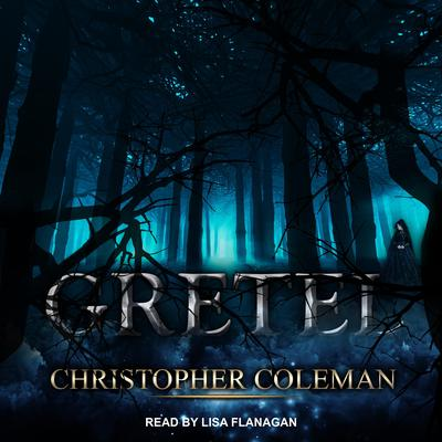 Gretel Audiobook, by Christopher Coleman