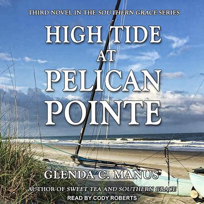 High Tide At Pelican Pointe Audiobook, by Glenda C. Manus