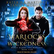 Warlocks and Wickedness Audiobook, by Katerina Martinez, Tansey Morgan