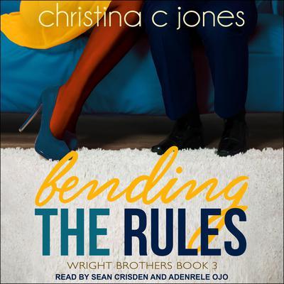 Bending the Rules Audiobook, by Christina C. Jones