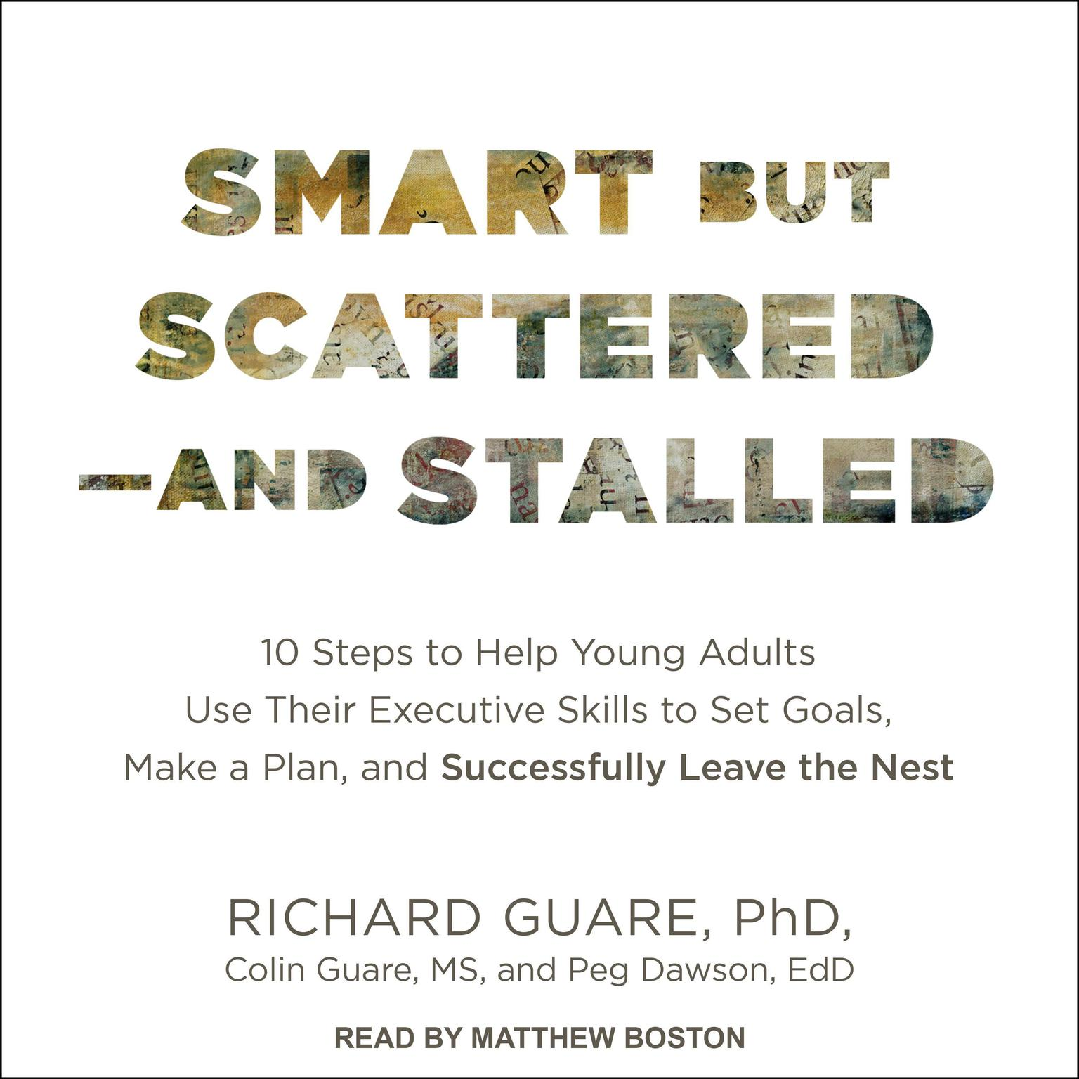 Printable Smart but Scattered--and Stalled: 10 Steps to Help Young Adults Use Their Executive Skills to Set Goals, Make a Plan, and Successfully Leave the Nest Audiobook Cover Art