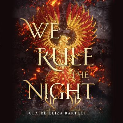 We Rule the Night Audiobook, by Claire Eliza Bartlett