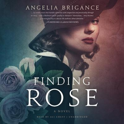 Finding Rose: A Novel Audiobook, by Angelia Brigance