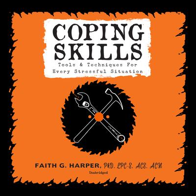 Coping Skills: Tools to Feel Better without F*cking Around Audiobook, by Faith G. Harper