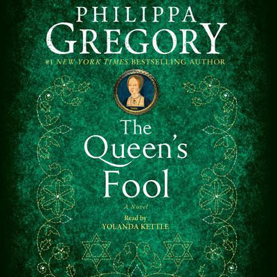 The Queens Fool: A Novel Audiobook, by Philippa Gregory