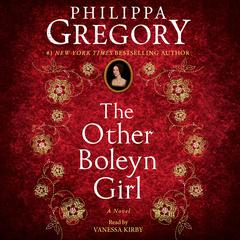 The Other Boleyn Girl: A Novel Audiobook, by Philippa Gregory
