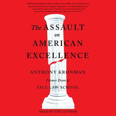 The Assault on American Excellence Audiobook, by Anthony T. Kronman