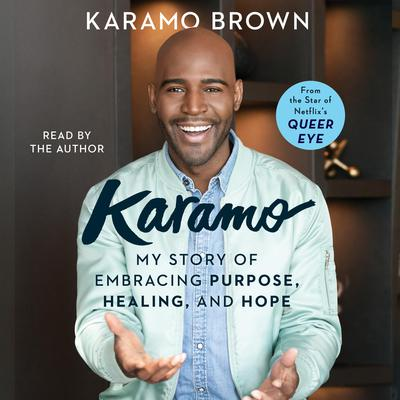 Karamo: My Story of Embracing Purpose, Healing, and Hope Audiobook, by Karamo Brown