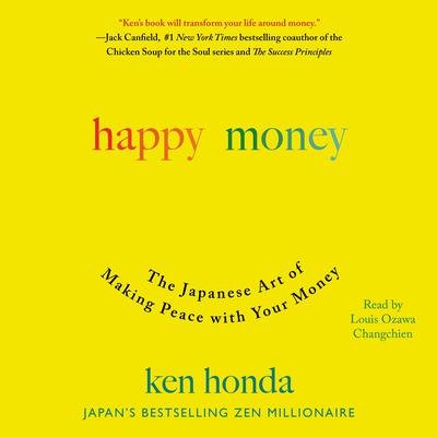 Happy Money: The Japanese Art of Making Peace with Your Money Audiobook, by