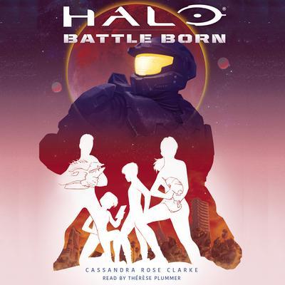Halo: Battle Born Audiobook, by Cassandra Rose Clark