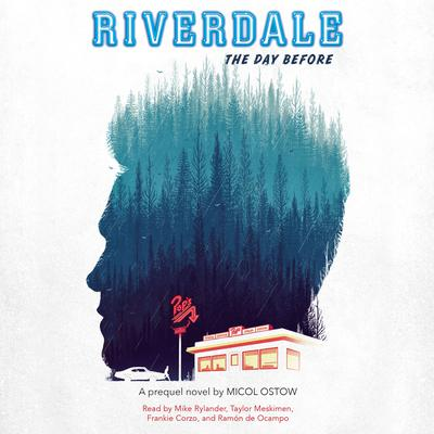 Riverdale: The Day Before Audiobook, by Micol Ostow