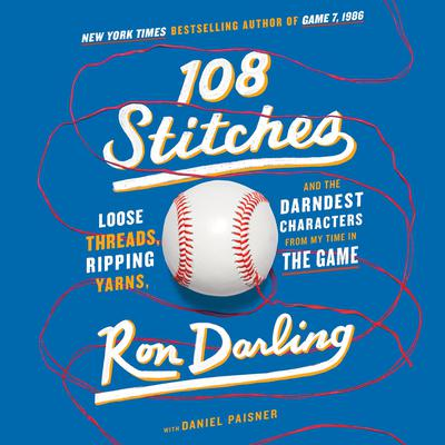 108 Stitches: Loose Threads, Ripping Yarns, and the Darndest Characters from My Time in the Game Audiobook, by Ron Darling