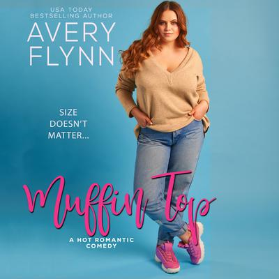 Muffin Top Audiobook, by Avery Flynn
