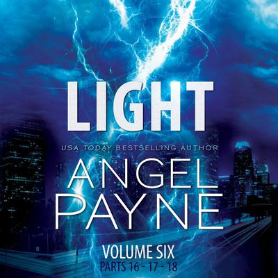 Light: The Bolt Saga Volume 6: Parts 16, 17 & 18 Audiobook, by Angel Payne