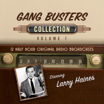 Gang Busters Collection 1 Audiobook, by Black Eye Entertainment