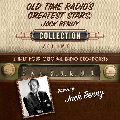 Old Time Radios Greatest Stars: Jack Benny Collection 1 Audiobook, by Black Eye Entertainment
