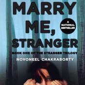 Marry Me, Stranger Audiobook, by Novoneel Chakraborty