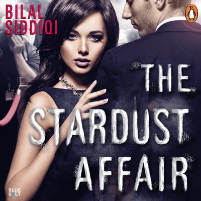 The Stardust Affair Audiobook, by Bilal Siddiqi