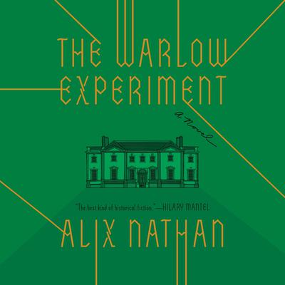 The Warlow Experiment: A Novel Audiobook, by Alix Nathan