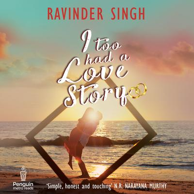 I Too Had A Love Story Audiobook, by Ravinder Singh