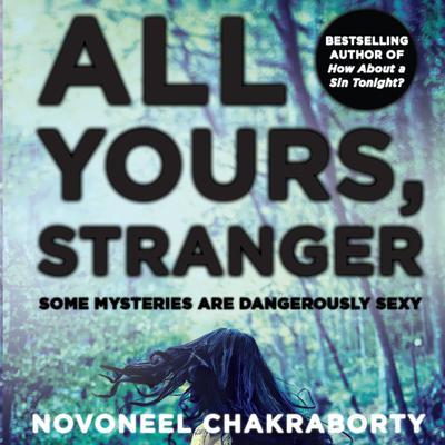 All Yours, Stranger Audiobook, by Novoneel Chakraborty