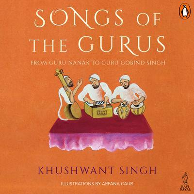 Songs Of The Gurus Audiobook, by Khushwant Singh
