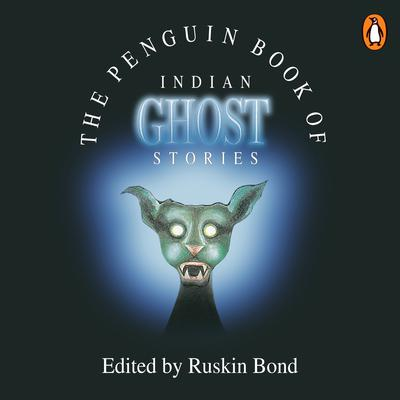 The Penguin Book Of Indian Ghost Stories Audiobook, by Ruskin Bond