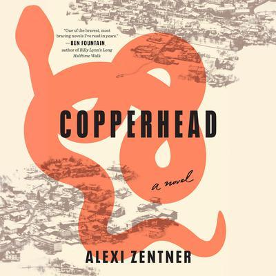 Copperhead: A Novel Audiobook, by Alexi Zentner