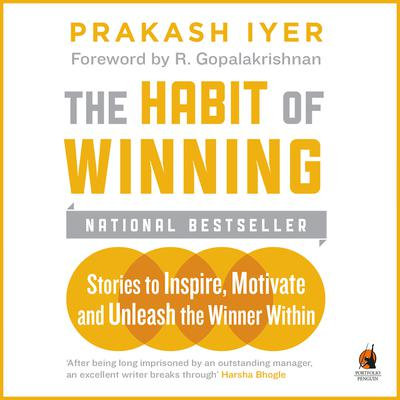 Habit Of Winning Audiobook, by Prakash Iyer
