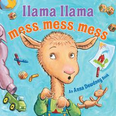 Llama Llama Mess Mess Mess Audiobook, by Anna Dewdney, Reed Duncan