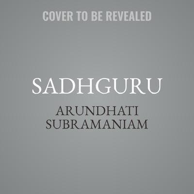 Sadhguru Audiobook, by Arundhati Subramaniam