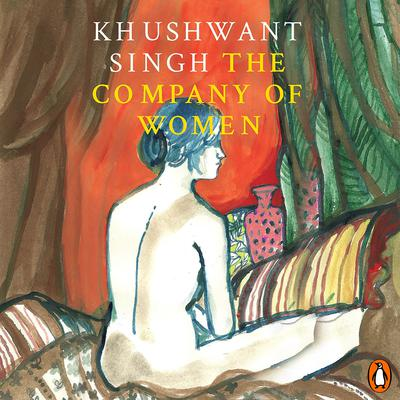 The Company Of Women Audiobook, by Khushwant Singh