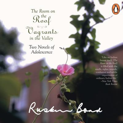 The Room On The Roof Vagrants In The Valley: Vagrants in the Valley Audiobook, by Ruskin Bond