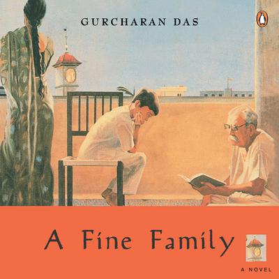 Fine Family Audiobook, by Gurcharan Das