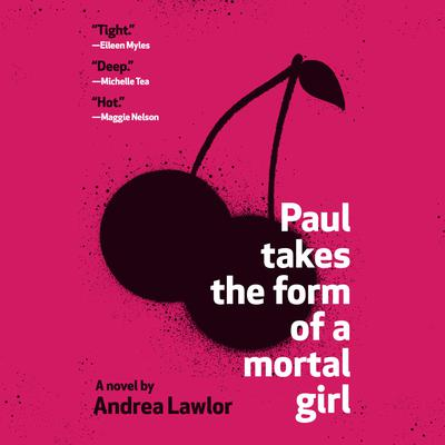 Paul Takes the Form of a Mortal Girl Audiobook, by Andrea Lawlor