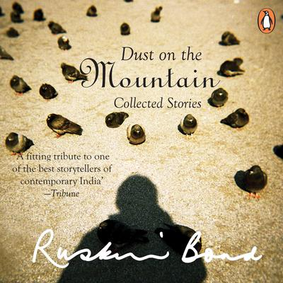 Dust On The Mountain Audiobook, by Ruskin Bond