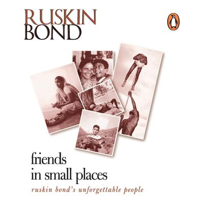 Friends In Small Places Audiobook, by Ruskin Bond