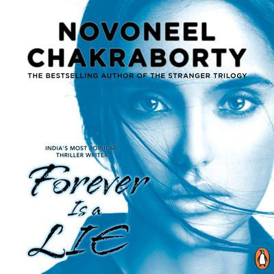 Forever Is A Lie Audiobook, by Novoneel Chakraborty
