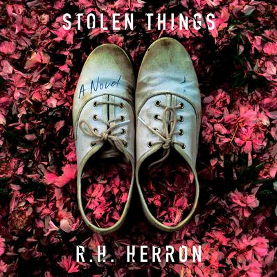 Stolen Things: A Novel Audiobook, by R. H. Herron