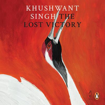 The Lost Victory Audiobook, by Khushwant Singh